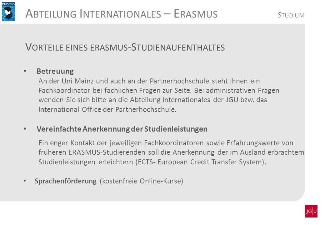 Betreuung An der Uni Mainz und auch an der Partnerhochschule steht Ihnen ein Fachkoordinator bei fachlichen Fragen zur Seite. Bei administrativen Frag