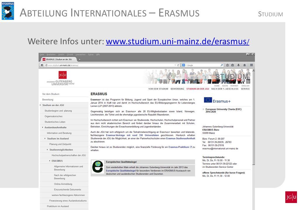 Weitere Infos unter: www.studium.uni-mainz.de/erasmus /www.studium.uni-mainz.de/erasmus /
