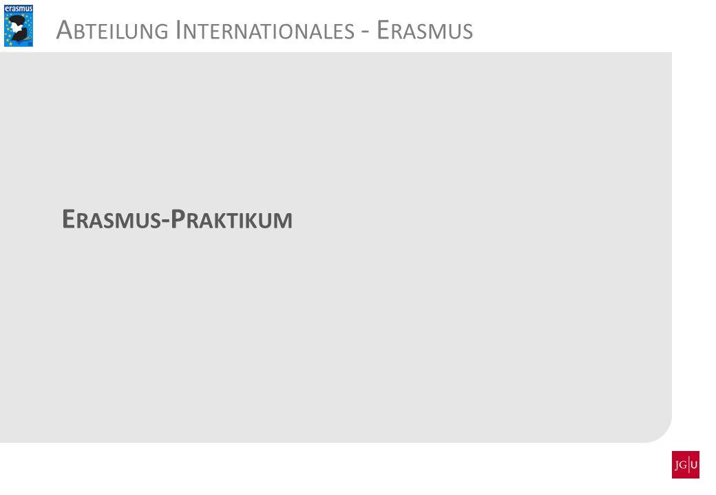 E RASMUS -P RAKTIKUM A BTEILUNG I NTERNATIONALES - E RASMUS