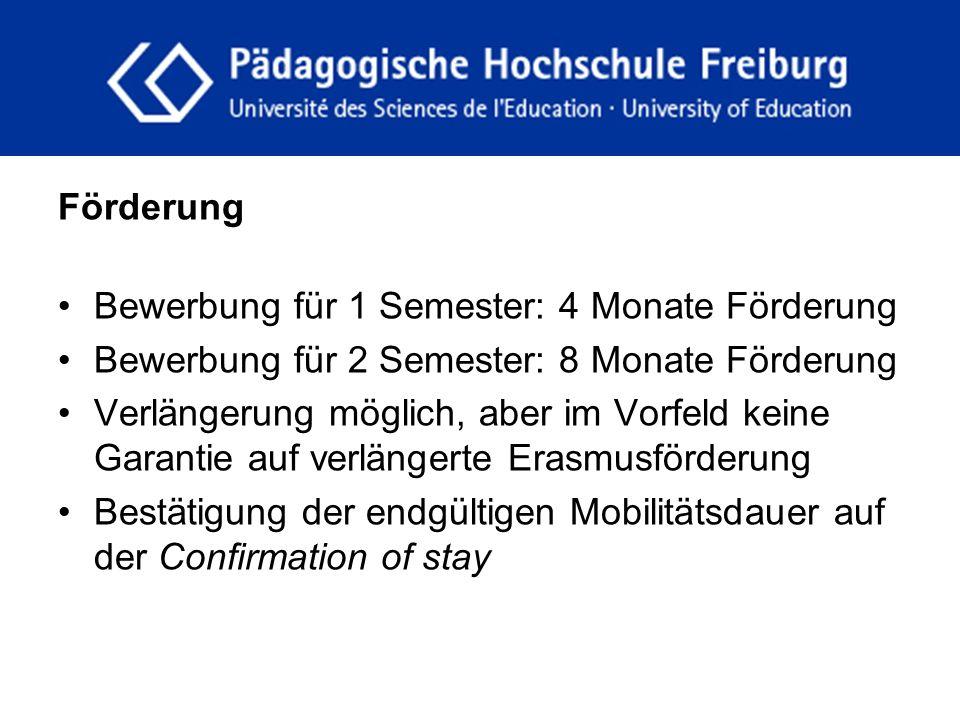 fdgfg Förderung Bewerbung für 1 Semester: 4 Monate Förderung Bewerbung für 2 Semester: 8 Monate Förderung Verlängerung möglich, aber im Vorfeld keine