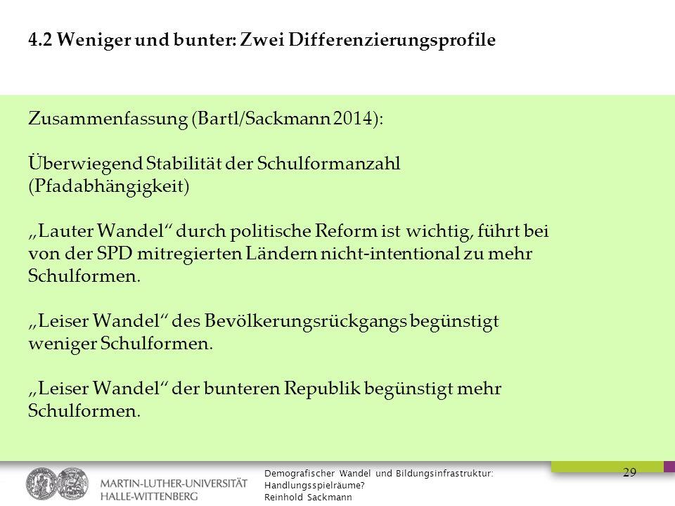Demografischer Wandel und Bildungsinfrastruktur: Handlungsspielräume? Reinhold Sackmann 29 4.2 Weniger und bunter: Zwei Differenzierungsprofile Zusamm