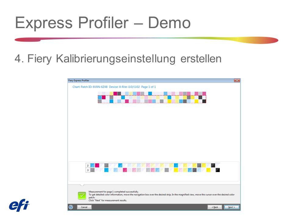 Express Profiler – Demo 4. Fiery Kalibrierungseinstellung erstellen