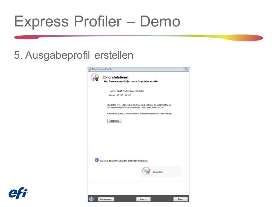 Express Profiler – Demo 5. Ausgabeprofil erstellen