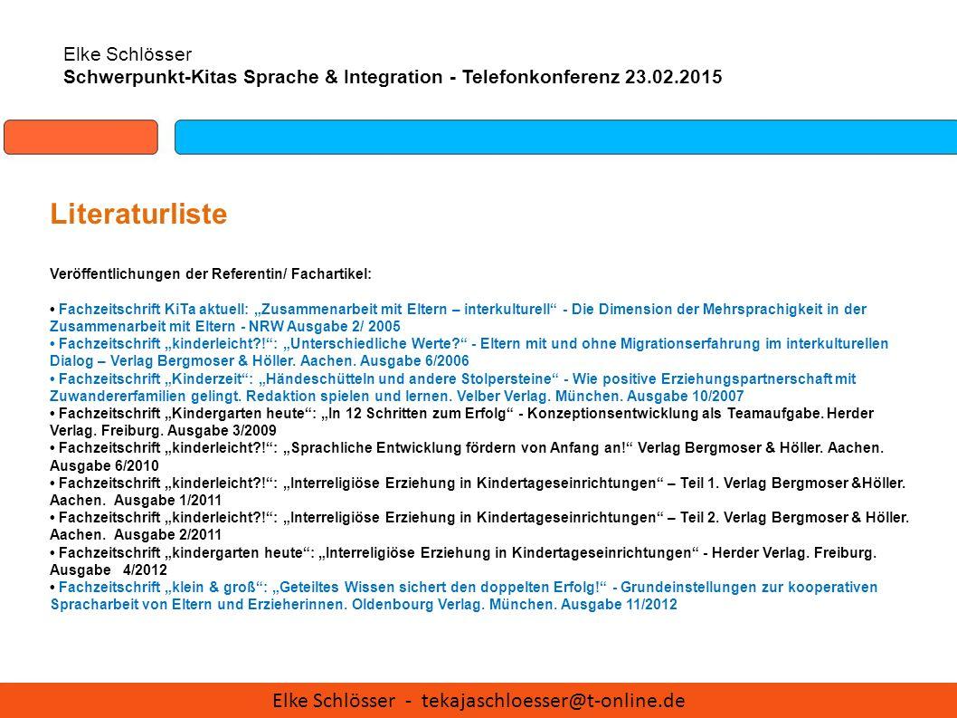 Elke Schlösser Schwerpunkt-Kitas Sprache & Integration - Telefonkonferenz 23.02.2015 Literaturliste Veröffentlichungen der Referentin/ Fachartikel: Fa