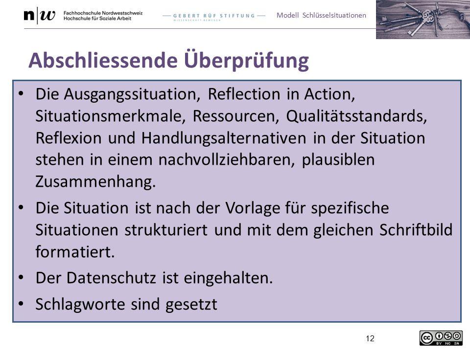 Modell Schlüsselsituationen 12 Abschliessende Überprüfung Die Ausgangssituation, Reflection in Action, Situationsmerkmale, Ressourcen, Qualitätsstanda
