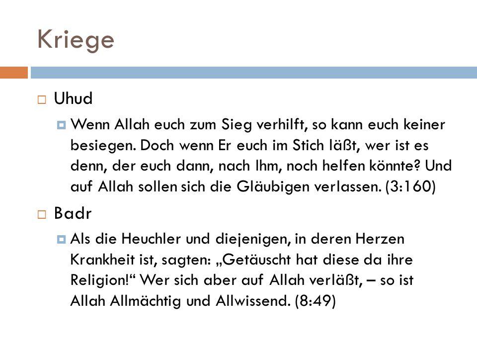 Kriege  Uhud  Wenn Allah euch zum Sieg verhilft, so kann euch keiner besiegen. Doch wenn Er euch im Stich läßt, wer ist es denn, der euch dann, nach