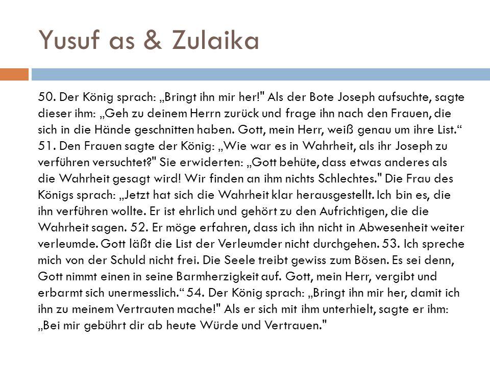 """Yusuf as & Zulaika 50. Der König sprach: """"Bringt ihn mir her!"""