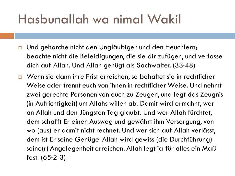Esma Antwort auf Taten des Menschen  Huda  Ich muss Rechtleitung suchen  Rezzaq  Ich muss arbeiten  Schafi  Ich muss mich behandeln lassen  Wakil  Hallak + Kajjum