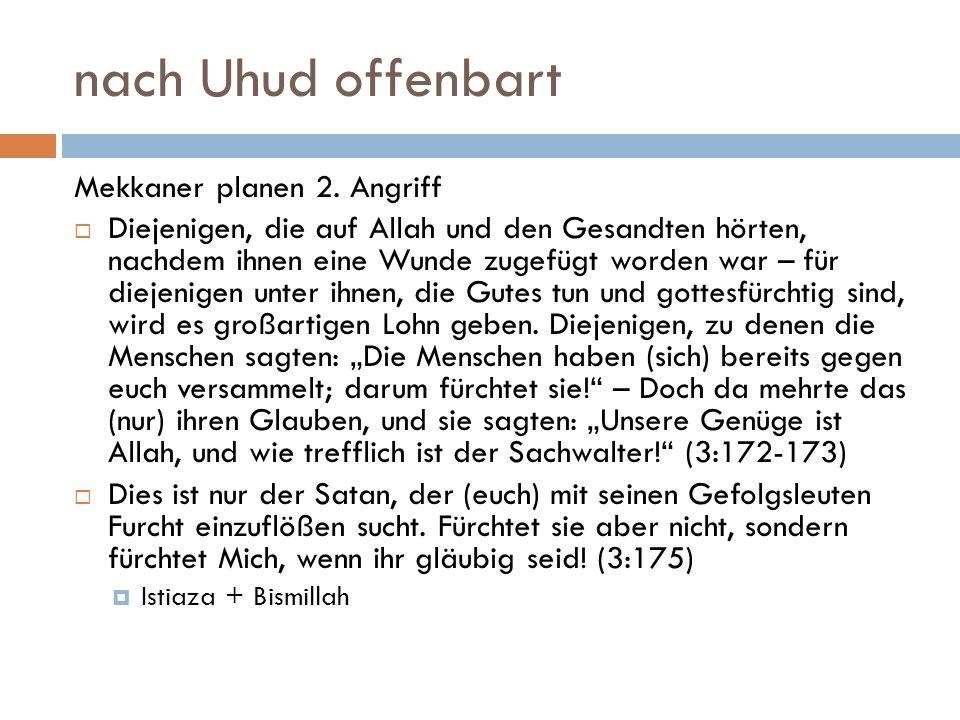 nach Uhud offenbart Mekkaner planen 2. Angriff  Diejenigen, die auf Allah und den Gesandten hörten, nachdem ihnen eine Wunde zugefügt worden war – fü