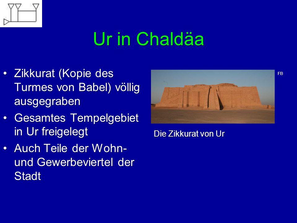 Ur in Chaldäa Zikkurat (Kopie des Turmes von Babel) völlig ausgegrabenZikkurat (Kopie des Turmes von Babel) völlig ausgegraben Gesamtes Tempelgebiet i