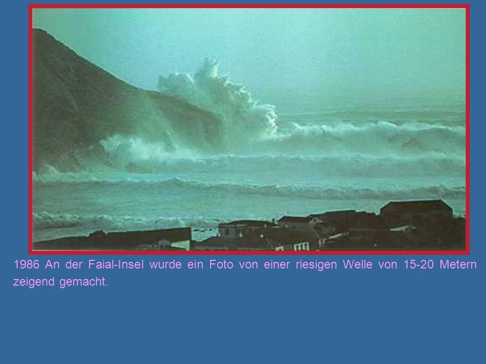 1986 An der Faial-Insel wurde ein Foto von einer riesigen Welle von 15-20 Metern zeigend gemacht.