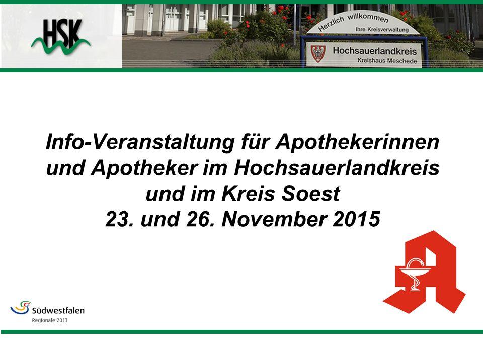 Info-Veranstaltung für Apothekerinnen und Apotheker im Hochsauerlandkreis und im Kreis Soest 23. und 26. November 2015