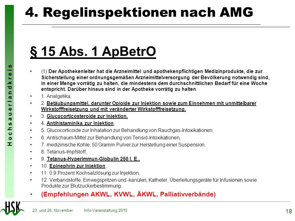 H o c h s a u e r l a n d k r e i s 4. Regelinspektionen nach AMG § 15 Abs. 1 ApBetrO (1) Der Apothekenleiter hat die Arzneimittel und apothekenpflich