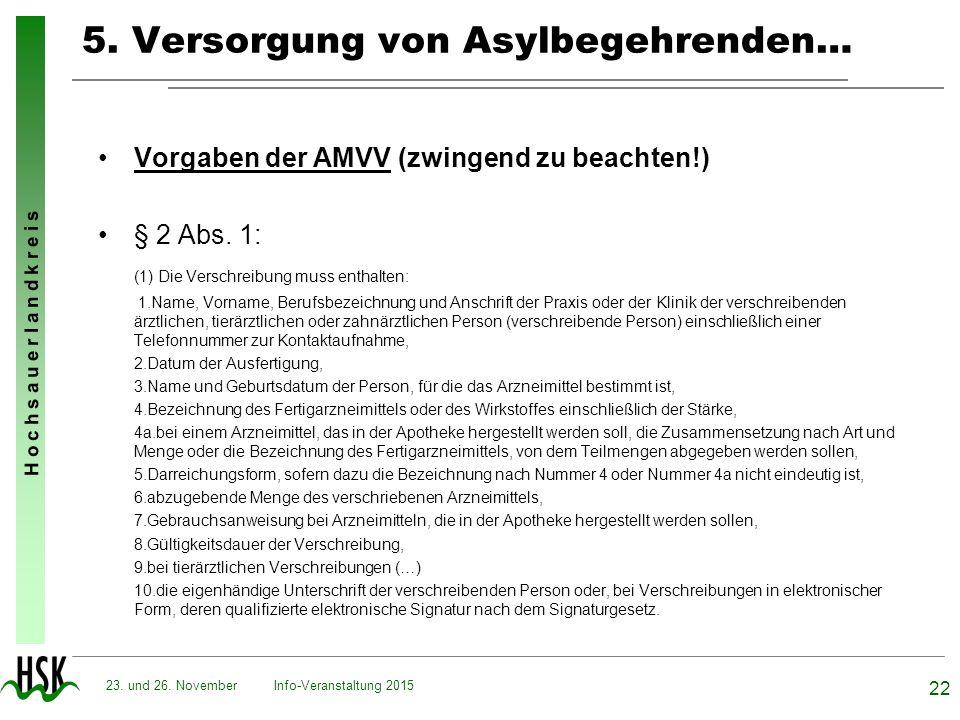 H o c h s a u e r l a n d k r e i s 5. Versorgung von Asylbegehrenden… Vorgaben der AMVV (zwingend zu beachten!) § 2 Abs. 1: (1) Die Verschreibung mus