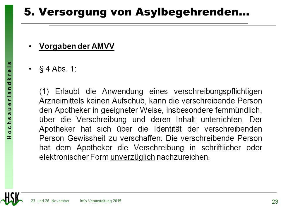 H o c h s a u e r l a n d k r e i s 5. Versorgung von Asylbegehrenden… Vorgaben der AMVV § 4 Abs. 1: (1) Erlaubt die Anwendung eines verschreibungspfl