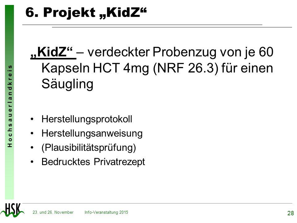 """H o c h s a u e r l a n d k r e i s 6. Projekt """"KidZ"""" """"KidZ"""" – verdeckter Probenzug von je 60 Kapseln HCT 4mg (NRF 26.3) für einen Säugling Herstellun"""