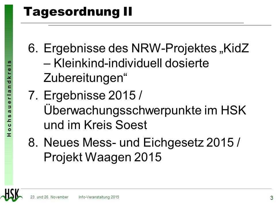 """H o c h s a u e r l a n d k r e i s Info-Veranstaltung 2015 3 23. und 26. November Tagesordnung II 6.Ergebnisse des NRW-Projektes """"KidZ – Kleinkind-in"""