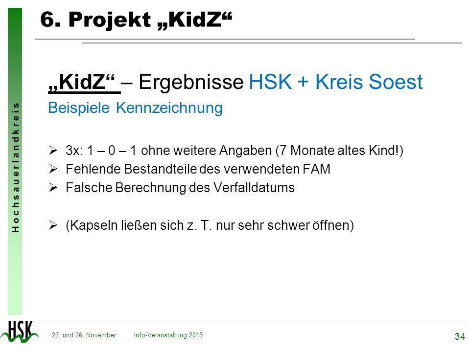 """H o c h s a u e r l a n d k r e i s 6. Projekt """"KidZ"""" """"KidZ"""" – Ergebnisse HSK + Kreis Soest Beispiele Kennzeichnung  3x: 1 – 0 – 1 ohne weitere Angab"""