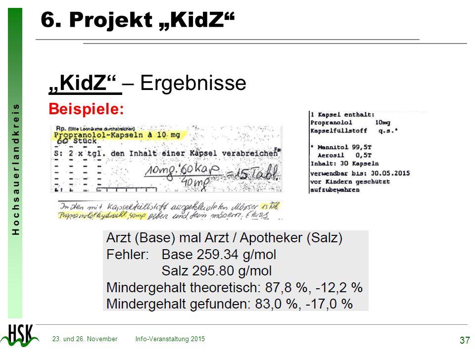 """H o c h s a u e r l a n d k r e i s 6. Projekt """"KidZ"""" """"KidZ"""" – Ergebnisse Beispiele: Info-Veranstaltung 2015 37 23. und 26. November"""