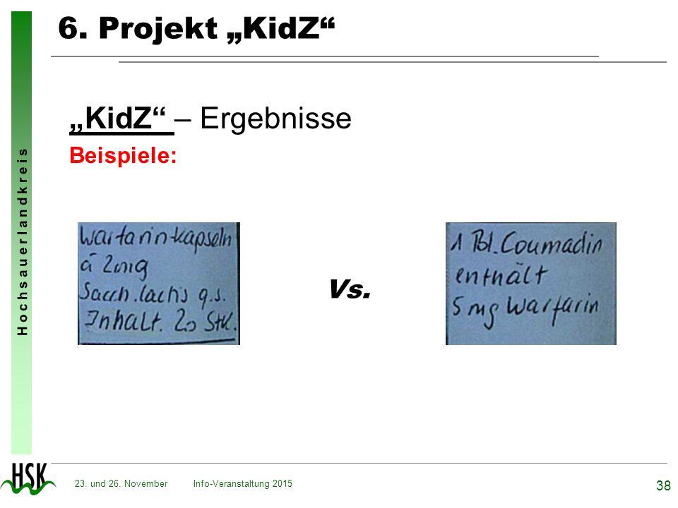 """H o c h s a u e r l a n d k r e i s 6. Projekt """"KidZ"""" """"KidZ"""" – Ergebnisse Beispiele: Info-Veranstaltung 2015 38 23. und 26. November Vs."""