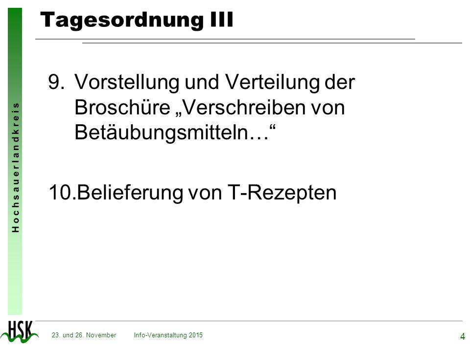 """H o c h s a u e r l a n d k r e i s Info-Veranstaltung 2015 4 23. und 26. November Tagesordnung III 9.Vorstellung und Verteilung der Broschüre """"Versch"""