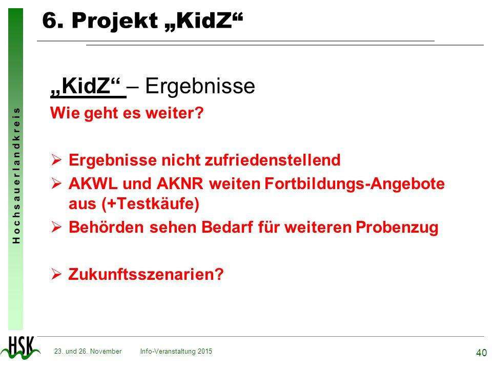 """H o c h s a u e r l a n d k r e i s 6. Projekt """"KidZ"""" """"KidZ"""" – Ergebnisse Wie geht es weiter?  Ergebnisse nicht zufriedenstellend  AKWL und AKNR wei"""
