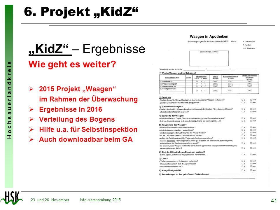 """H o c h s a u e r l a n d k r e i s 6. Projekt """"KidZ"""" """"KidZ"""" – Ergebnisse Wie geht es weiter?  2015 Projekt """"Waagen"""" im Rahmen der Überwachung  Erge"""