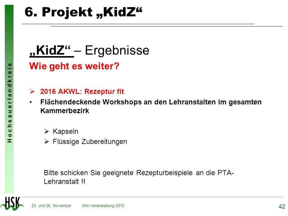 """H o c h s a u e r l a n d k r e i s 6. Projekt """"KidZ"""" """"KidZ"""" – Ergebnisse Wie geht es weiter?  2016 AKWL: Rezeptur fit Flächendeckende Workshops an d"""