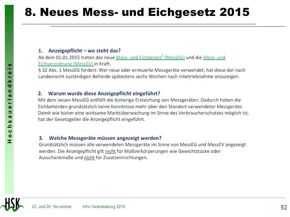 H o c h s a u e r l a n d k r e i s 8. Neues Mess- und Eichgesetz 2015 Info-Veranstaltung 2015 52 23. und 26. November