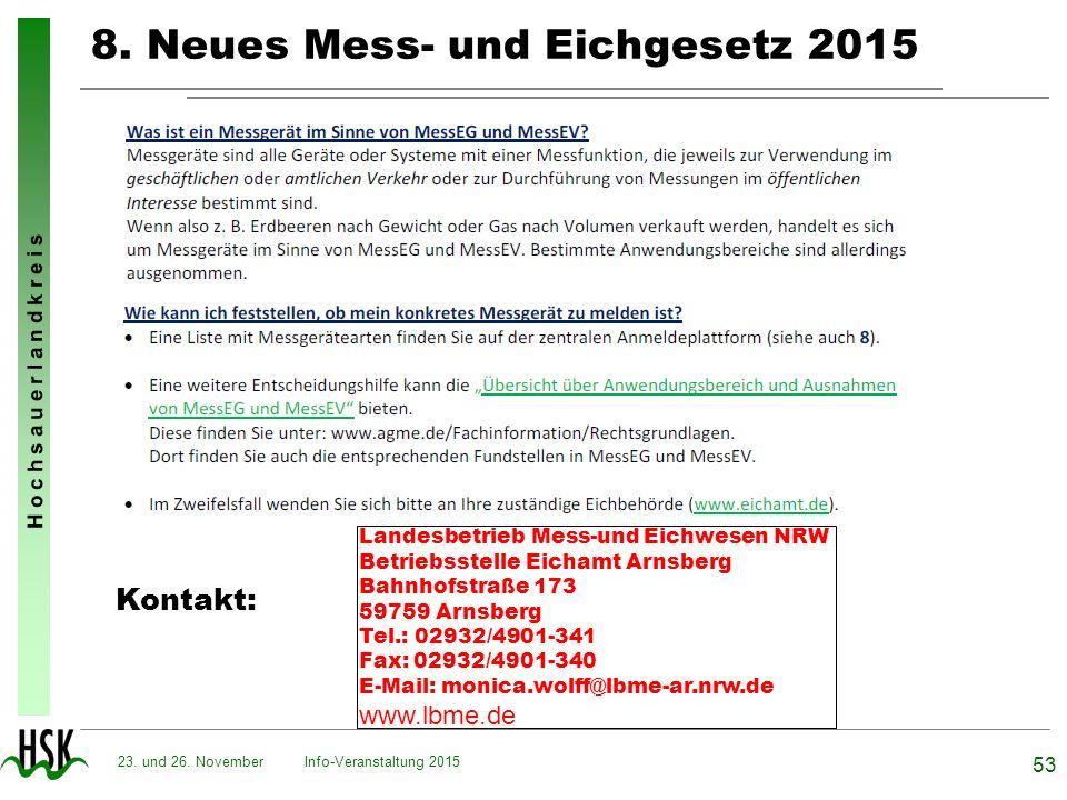 H o c h s a u e r l a n d k r e i s 8. Neues Mess- und Eichgesetz 2015 Info-Veranstaltung 2015 53 23. und 26. November Kontakt: Landesbetrieb Mess-und