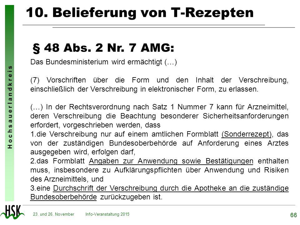 H o c h s a u e r l a n d k r e i s 10. Belieferung von T-Rezepten Info-Veranstaltung 2015 66 23. und 26. November § 48 Abs. 2 Nr. 7 AMG: Das Bundesmi