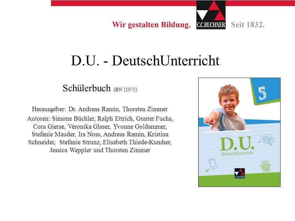 D.U. - DeutschUnterricht Schülerbuch (BN 11075) Herausgeber: Dr. Andreas Ramin, Thorsten Zimmer Autoren: Simone Büchler, Ralph Ettrich, Gunter Fuchs,