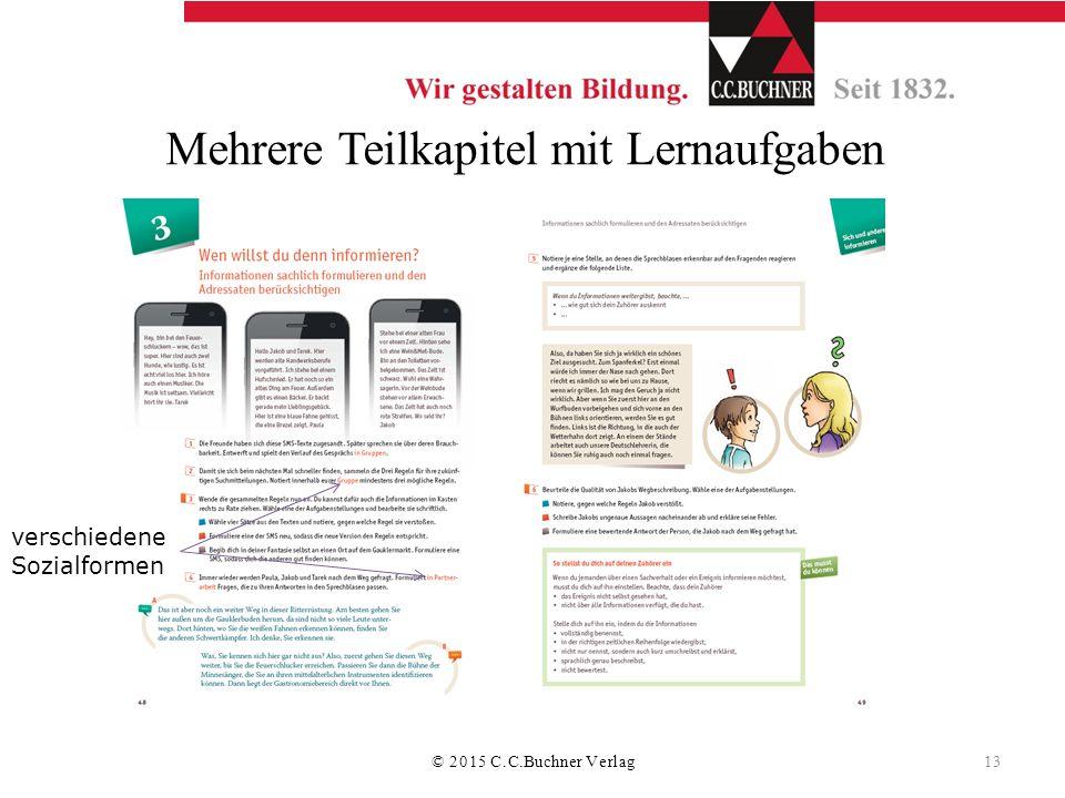 Mehrere Teilkapitel mit Lernaufgaben verschiedene Sozialformen © 2015 C.C.Buchner Verlag 13