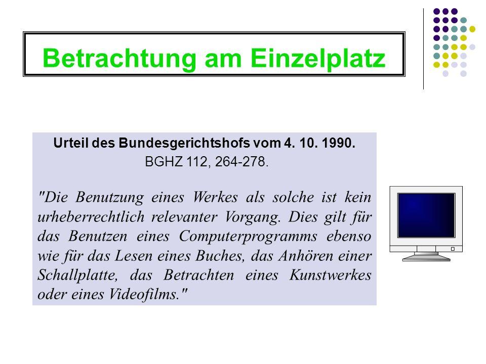Betrachtung am Einzelplatz Urteil des Bundesgerichtshofs vom 4. 10. 1990. BGHZ 112, 264-278.