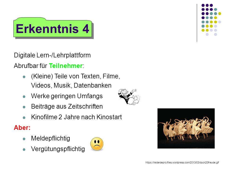 Digitale Lern-/Lehrplattform Abrufbar für Teilnehmer: (Kleine) Teile von Texten, Filme, Videos, Musik, Datenbanken Werke geringen Umfangs Beiträge aus