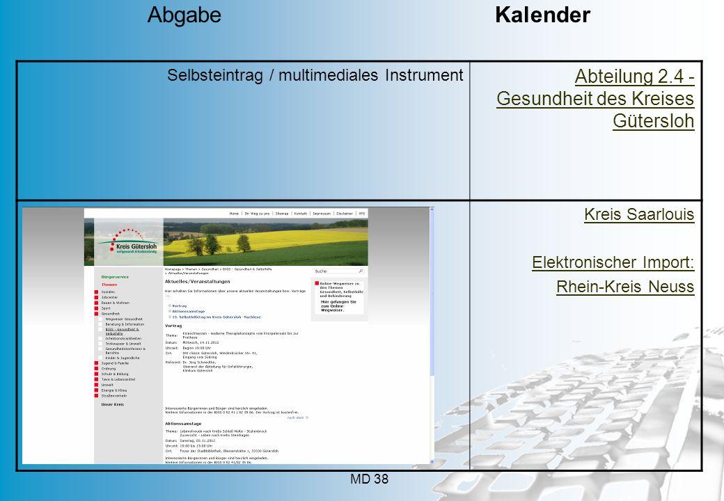 MD 38 Selbsteintrag / multimediales Instrument Abteilung 2.4 - Gesundheit des Kreises Gütersloh Kreis Saarlouis Elektronischer Import: Rhein-Kreis Neu