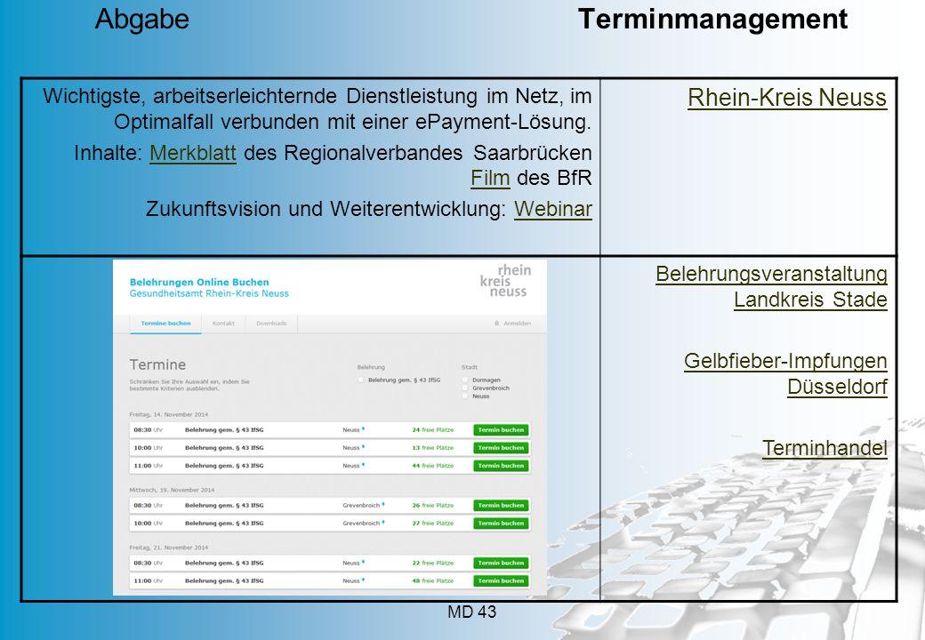 MD 43 Wichtigste, arbeitserleichternde Dienstleistung im Netz, im Optimalfall verbunden mit einer ePayment-Lösung. Inhalte: Merkblatt des Regionalverb