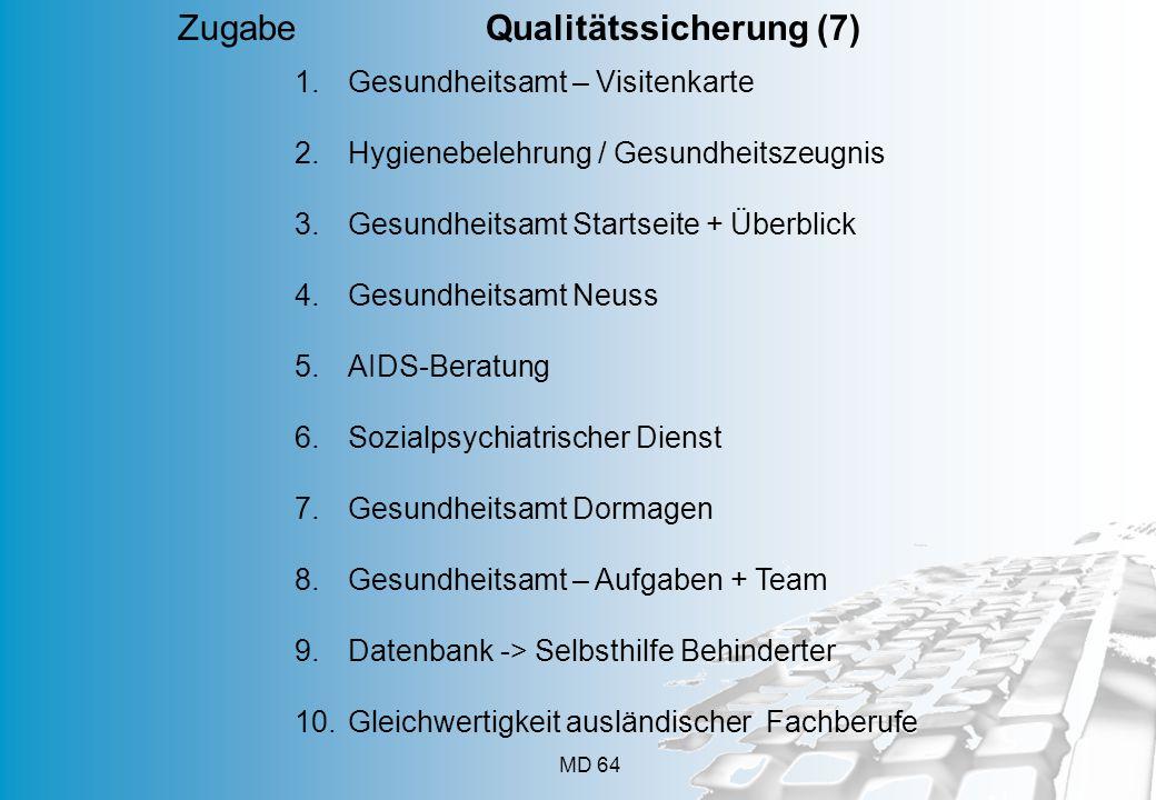 MD 64 Zugabe Qualitätssicherung (7) 1.Gesundheitsamt – Visitenkarte 2.Hygienebelehrung / Gesundheitszeugnis 3.Gesundheitsamt Startseite + Überblick 4.