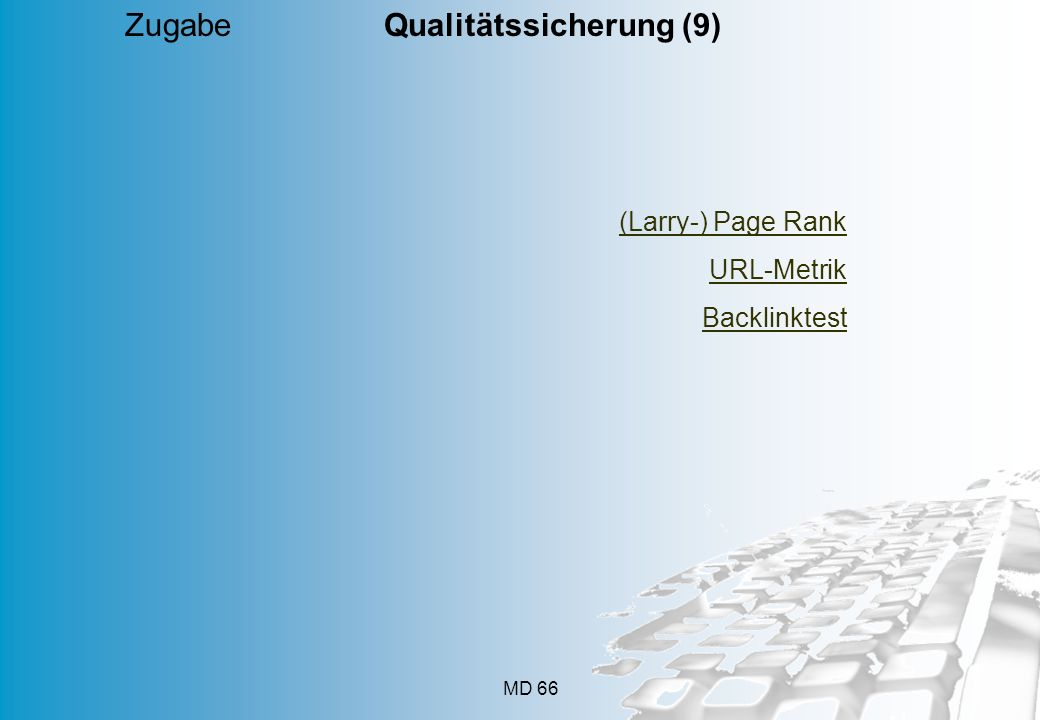 MD 66 Zugabe Qualitätssicherung (9) (Larry-) Page Rank URL-Metrik Backlinktest