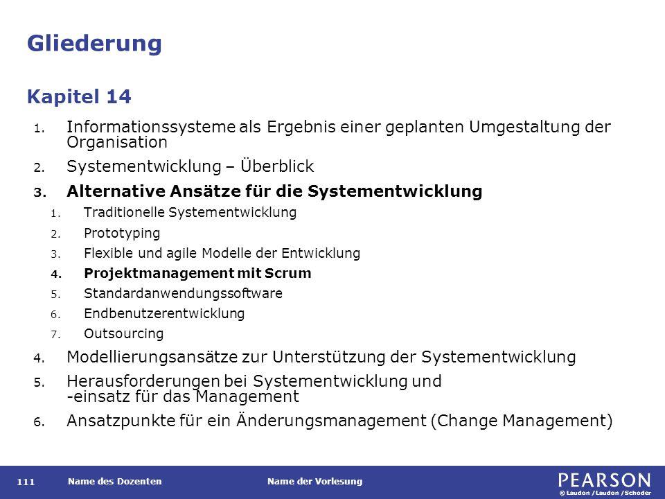 © Laudon /Laudon /Schoder Name des DozentenName der Vorlesung Gliederung 111 1. Informationssysteme als Ergebnis einer geplanten Umgestaltung der Orga