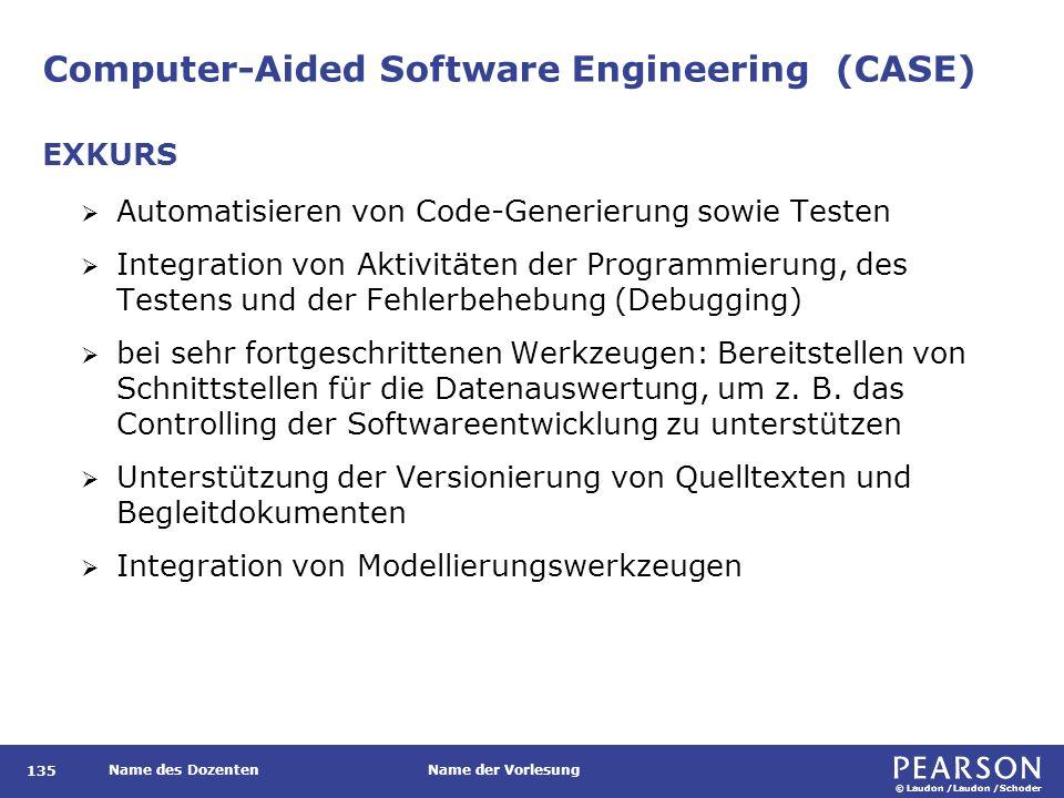 © Laudon /Laudon /Schoder Name des DozentenName der Vorlesung Computer-Aided Software Engineering (CASE) 135  Automatisieren von Code-Generierung sow