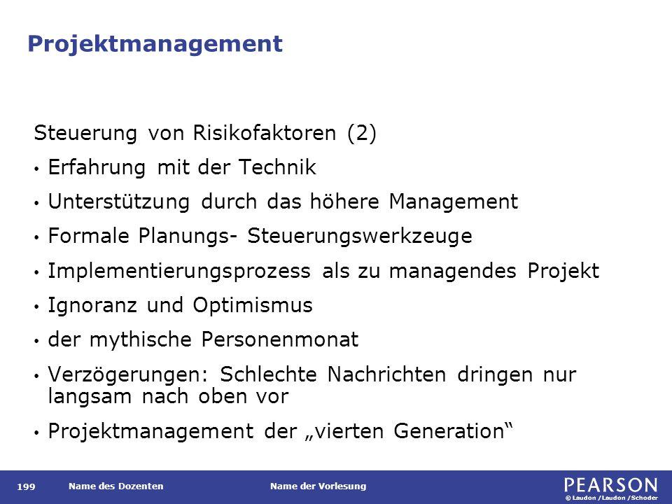 © Laudon /Laudon /Schoder Name des DozentenName der Vorlesung Projektmanagement 199 Steuerung von Risikofaktoren (2) Erfahrung mit der Technik Unterst