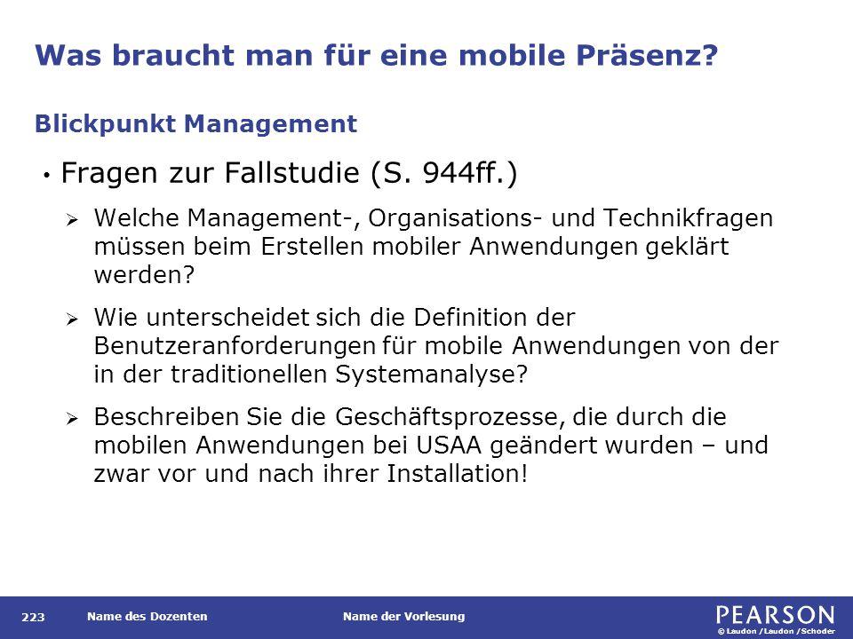 © Laudon /Laudon /Schoder Name des DozentenName der Vorlesung Was braucht man für eine mobile Präsenz.