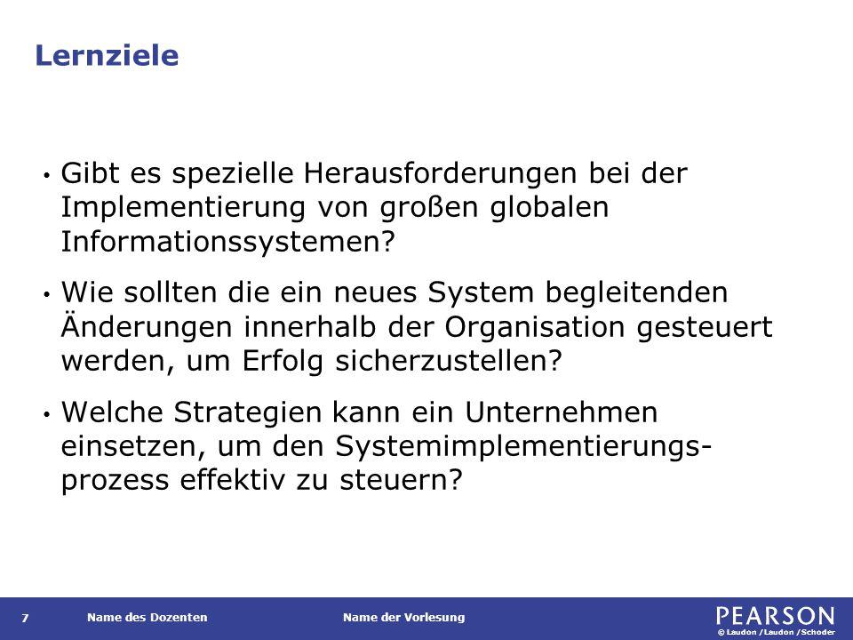 © Laudon /Laudon /Schoder Name des DozentenName der Vorlesung Abschnitte des Informationssystemplans (Forts.) 18 Tabelle 14.1