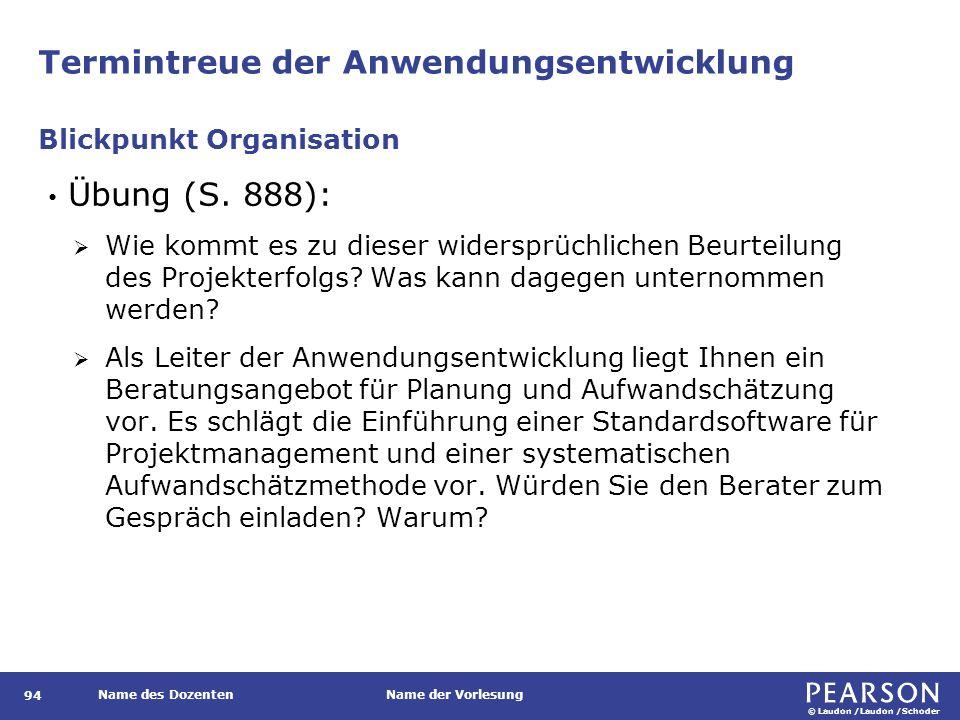 © Laudon /Laudon /Schoder Name des DozentenName der Vorlesung Termintreue der Anwendungsentwicklung 94 Übung (S.