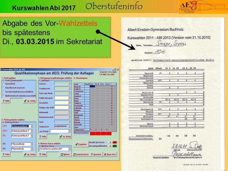 Oberstufeninfo Abgabe des Vor-Wahlzettels bis spätestens Di., 03.03.2015 im Sekretariat Kurswahlen Abi 2017