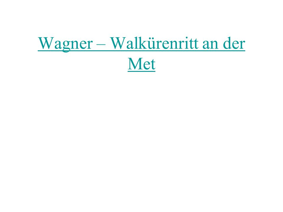 Wagner – Walkürenritt an der Met