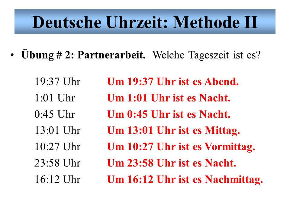 Deutsche Uhrzeit: Methode II Übung # 2: Partnerarbeit.