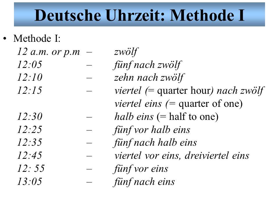 Deutsche Uhrzeit: Methode I Methode I: 12 a.m.