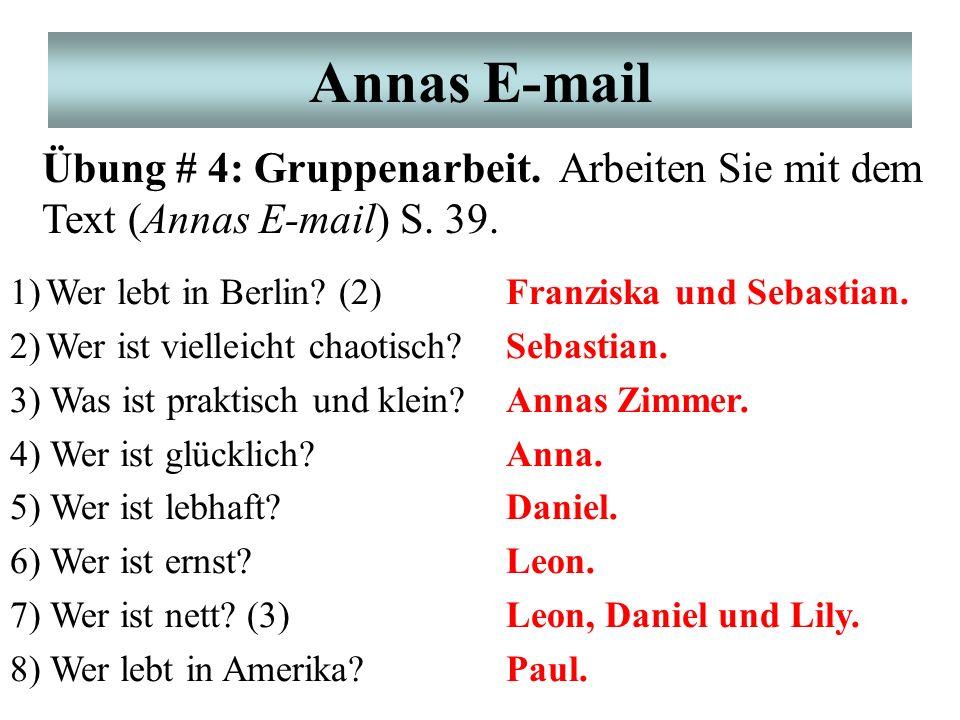 Annas E-mail 1)Wer lebt in Berlin. (2) 2)Wer ist vielleicht chaotisch.